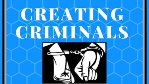Creating Criminals of the Everyday Man